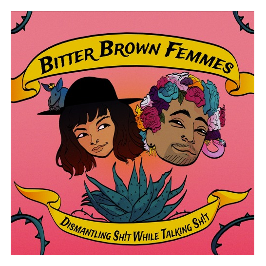 Bitter Brown Femmes Podcast