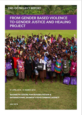 End of Project Report: From Gender Based Violence to Gender Justice and Healing. IWDA & NCfR: July 2018