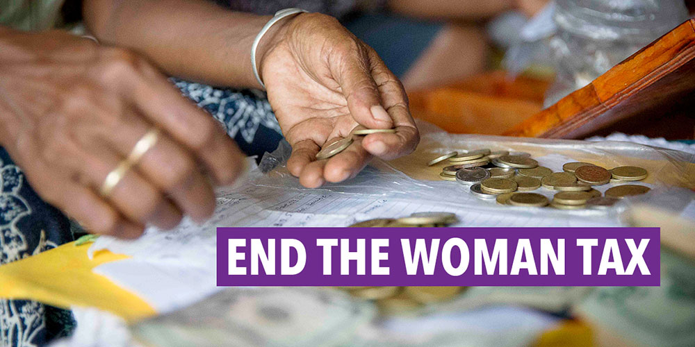 Help End 'The Woman Tax' Today