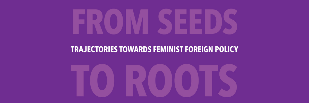 Purple background and text that says From Seeds to Roots. Towards Feminist Foreign Policy